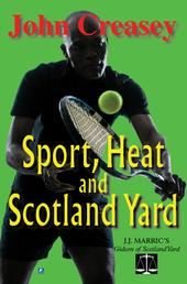Sport, Heat, & Scotland Yard - (Writing as JJ Marric)