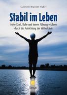 Gabriele Brunner-Huber: Stabil im Leben