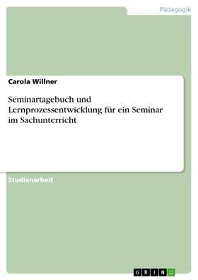 Seminartagebuch und Lernprozessentwicklung für ein Seminar im Sachunterricht