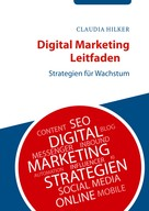 Claudia Hilker: Digital Marketing Leitfaden
