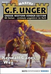 G. F. Unger Sonder-Edition 40 - Western - Kendall Canes Weg