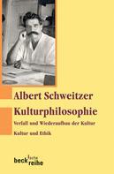 Albert Schweitzer: Kulturphilosophie