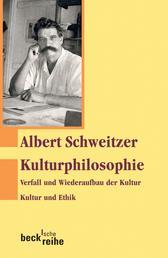 Kulturphilosophie - Verfall und Wiederaufbau der Kultur. Kultur und Ethik.