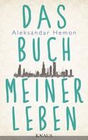 Aleksandar Hemon: Das Buch meiner Leben ★★★★