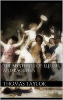 Thomas Taylor: The Mysteries of Eleusis and Bacchus