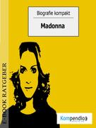 Robert Sasse: Biografie kompakt - Madonna ★