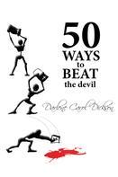 Darlene Carol Dickson: 50 Ways to Beat the Devil