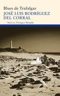 José Luis Rodríguez del Corral: Blues de Trafalgar