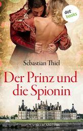 Der Prinz und die Spionin - Roman
