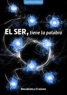 Juan Barres Barberá: El SER, tiene la palabra