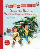 Ursel Scheffler: Erst ich ein Stück, dann du - Das große Buch der Weihnachtsgeschichten ★★★★★