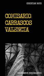Comisario Carrascos Valencia - Entspannter Regionalkrimi