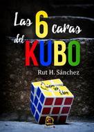 Rut H. Sánchez: Las 6 caras del Kubo