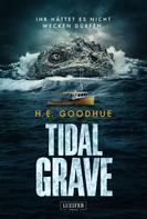 H.E. Goodhue: TIDAL GRAVE - Ihr hättet es nicht wecken dürfen! ★★★
