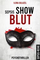 Ilona Bulazel: Sepsis - Showblut
