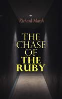 Richard Marsh: The Chase of the Ruby