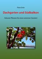 Flora Grün: Dachgarten und Südbalkon ★★★★