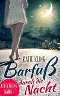 Katie Kling: Affections 1: Barfuß durch die Nacht ★★★★