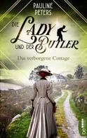 Pauline Peters: Die Lady und der Butler - Das verborgene Cottage