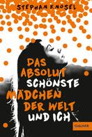Stephan Knösel: Das absolut schönste Mädchen der Welt und ich ★★★★★