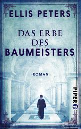 Das Erbe des Baumeisters - Roman