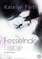 Katelyn Faith: Fesselnde Liebe - Teil 1 ★★★★★
