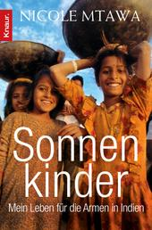 Sonnenkinder - Mein Leben für die Armen in Indien