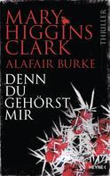 Mary Higgins Clark: Denn du gehörst mir ★★★★