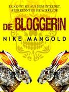 Nike Mangold: Die Bloggerin
