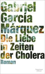 Die Liebe in Zeiten der Cholera - Roman