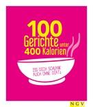 Naumann & Göbel Verlag: 100 Gerichte unter 400 Kalorien ★★★