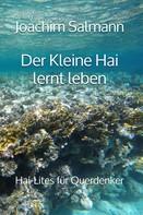 Joachim Salmann: Der Kleine Hai lernt leben