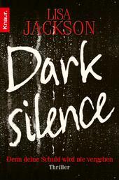 Dark Silence - Denn deine Schuld wird nie vergehen. Thriller