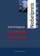 José Echegaray: Spanische Novellen