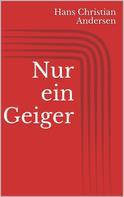 Hans Christian Andersen: Nur ein Geiger