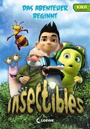 Insectibles (Band 1) - Das Abenteuer beginnt - Kinderbuchreihe zur KiKa-Serie für Jungen und Mädchen ab 7 Jahre
