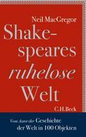 Neil MacGregor: Shakespeares ruhelose Welt ★★★★