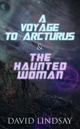 A Voyage to Arcturus & The Haunted Woman - 2 Books in One Edition