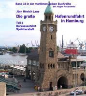 Die große Hafenrundfahrt in Hamburg – Teil 2 - Eine illustrierte Reise durch den Hafen – Band 33 in der maritimen gelben Reihe bei Jürgen Ruszkowski