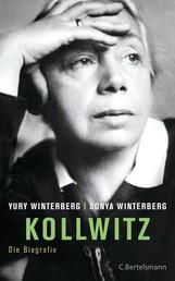 Kollwitz - Die Biografie