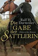 Ralf H. Dorweiler: Die Gabe der Sattlerin ★★★★★