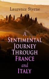 A Sentimental Journey Through France and Italy - Autobiographical Novel