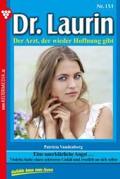 Dr. Laurin 151 – Arztroman - Eine unerklärliche Angst …
