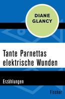 Diane Glancy: Tante Parnettas elektrische Wunden