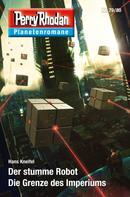 Hans Kneifel: Planetenroman 79 + 80: Der stumme Robot / Die Grenze des Imperiums ★★★★