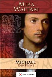 Michael der Finne - Des Michael Pelzfuß Jugend und merkwürdige Abenteuer, die er bis zum Jahre 1527 in vielen Ländern erlebt hat