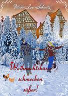 Ulrike Ina Schmitz: Weihnachtsküsse schmecken süßer