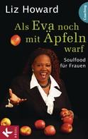 Liz Howard: Als Eva noch mit Äpfeln warf ★★★★★