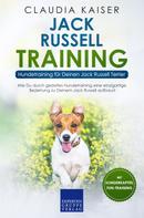 Claudia Kaiser: Jack Russell Training – Hundetraining für Deinen Jack Russell Terrier
