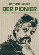 Bernard Rappaz: Der Pionier